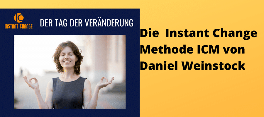 Die Instant Change Methode